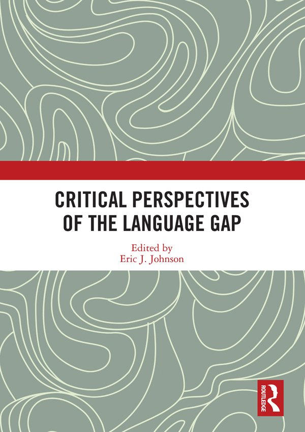 Critical Perspectives of the Language Gap: 1st Edition (Hardback) book cover
