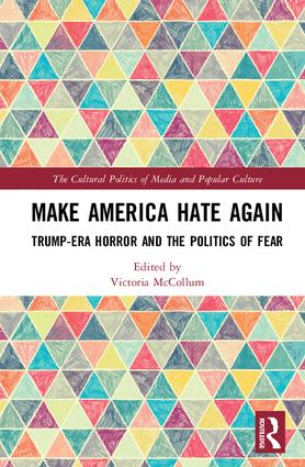 Make America Hate Again: Trump-Era Horror and the Politics of Fear, 1st Edition (Hardback) book cover