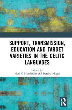 Support, Transmission, Education and Target Varieties in the Celtic Languages book cover