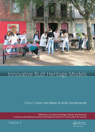 Innovative Built Heritage Models: Edited contributions to the International Conference on Innovative Built Heritage Models and Preventive Systems (CHANGES 2017), February 6-8, 2017, Leuven, Belgium book cover