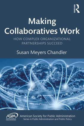 Making Collaboratives Work: How Complex Organizational Partnerships Succeed book cover