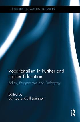 Vocationalism in Further and Higher Education: Policy, Programmes and Pedagogy, 1st Edition (Paperback) book cover