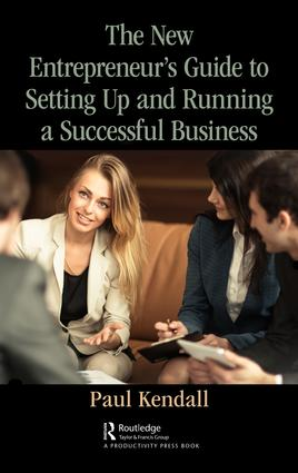 The New Entrepreneur's Guide to Setting Up and Running a Successful Business: 1st Edition (Hardback) book cover