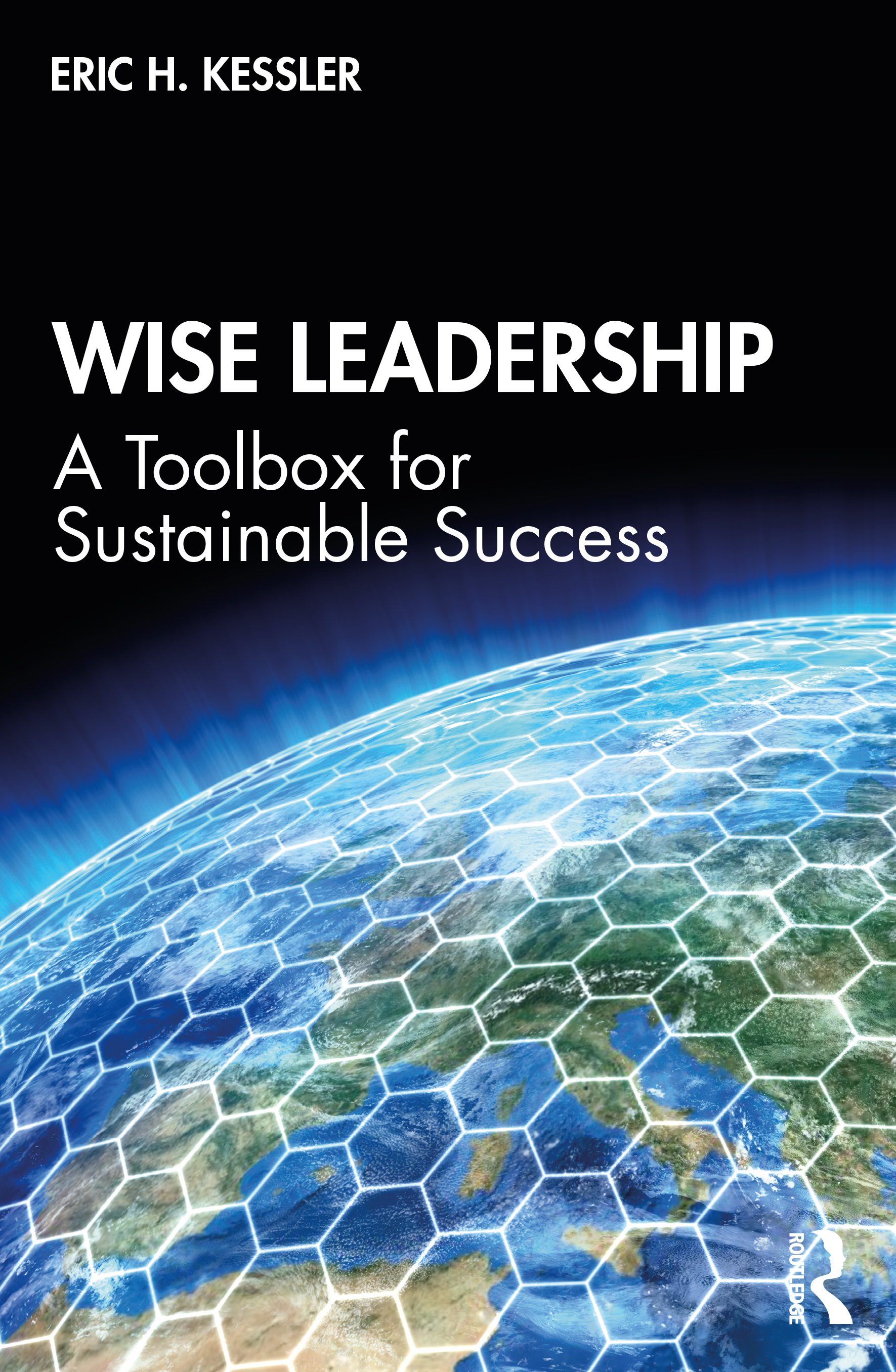 Wise Leadership: A Toolbox for Sustainable Success, 1st Edition (Paperback) book cover