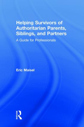 Helping Survivors of Authoritarian Parents, Siblings, and Partners: A Guide for Professionals book cover