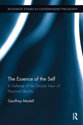 The Essence of the Self: In Defense of the Simple View of Personal Identity, 1st Edition (e-Book) book cover