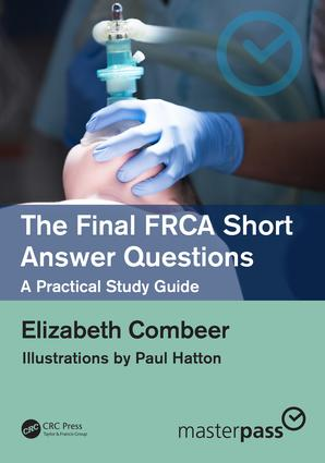 The Final FRCA Short Answer Questions: A Practical Study Guide, 1st Edition (Paperback) book cover
