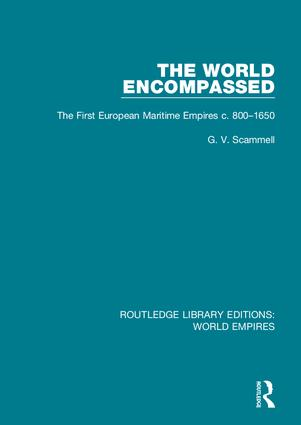 The World Encompassed: The First European Maritime Empires c.800-1650, 1st Edition (Hardback) book cover