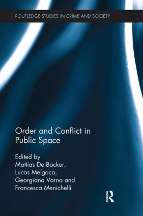 Order and Conflict in Public Space: 1st Edition (Paperback) book cover