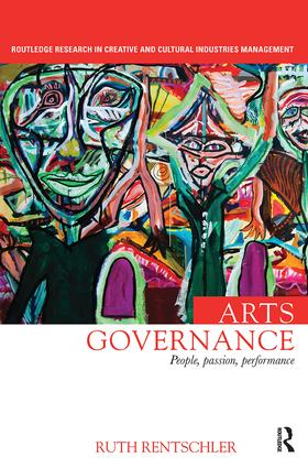 Arts Governance: People, Passion, Performance, 1st Edition (Paperback) book cover