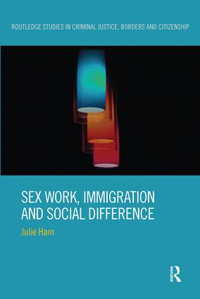 Sex Work, Immigration and Social Difference: 1st Edition (Paperback) book cover