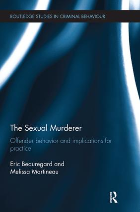 The Sexual Murderer: Offender behaviour and implications for practice book cover