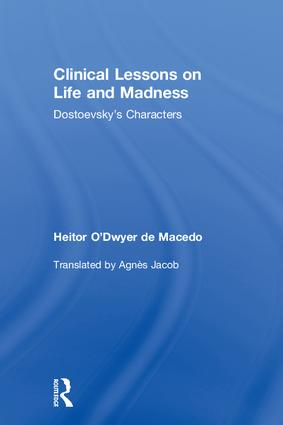 Clinical Lessons on Life and Madness: Dostoevsky's Characters, 1st Edition (Hardback) book cover