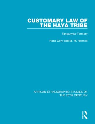 Customary Law of the Haya Tribe: Tanganyika Territory, 1st Edition (Hardback) book cover