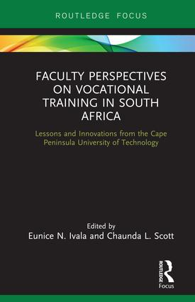 Faculty Perspectives on Vocational Training in South Africa: Lessons and Innovations from the Cape Peninsula University of Technology book cover