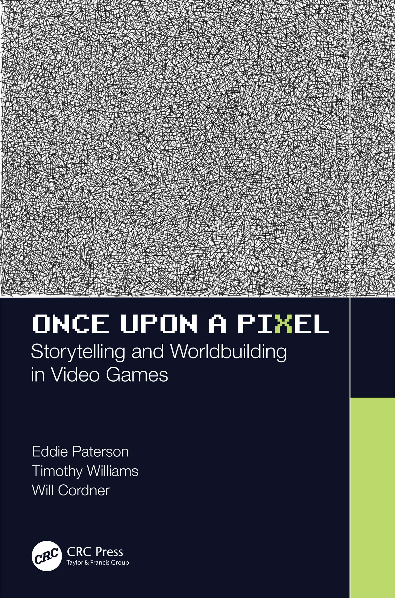 Once Upon a Pixel: Storytelling and Worldbuilding in Video Games book cover