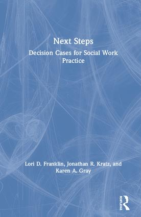 Next Steps: Decision Cases for Social Work Practice, 1st Edition (Hardback) book cover