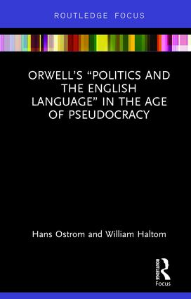 "Orwell's ""Politics and the English Language"" in the Age of Pseudocracy: 1st Edition (Hardback) book cover"