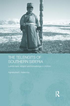 The Telengits of Southern Siberia: Landscape, Religion and Knowledge in Motion book cover