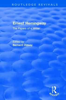 Routledge Revivals: Ernest Hemingway (1981): The Papers of a Writer, 1st Edition (Hardback) book cover