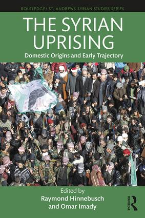 The Syrian Uprising: Domestic Origins and Early Trajectory book cover