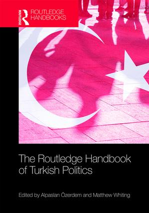 The Routledge Handbook of Turkish Politics book cover