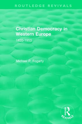 Routledge Revivals: Christian Democracy in Western Europe (1957): 1820-1953 book cover