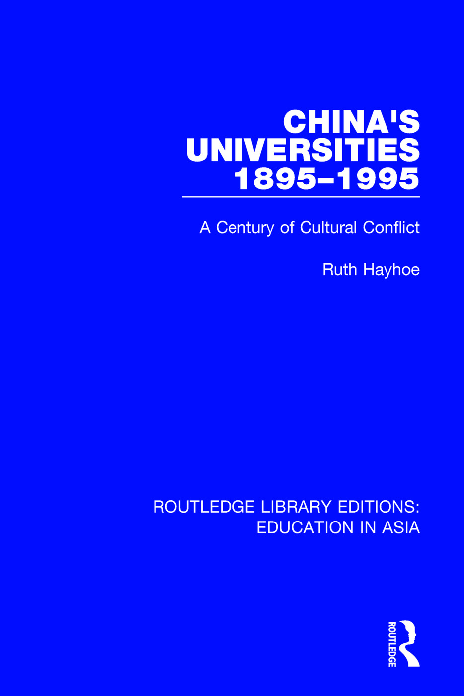 China's Universities, 1895-1995: A Century of Cultural Conflict book cover