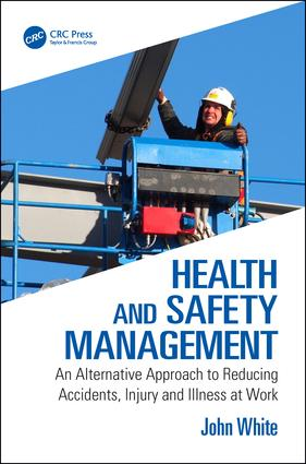 Health and Safety Management: An Alternative Approach to Reducing Accidents, Injury and Illness at Work, 1st Edition (Paperback) book cover