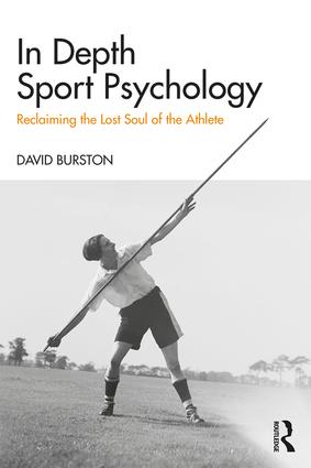 In Depth Sport Psychology: Reclaiming the Lost Soul of the Athlete, 1st Edition (Paperback) book cover