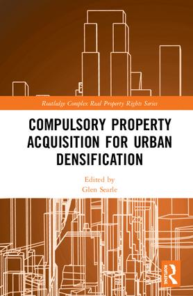 Compulsory Property Acquisition for Urban Densification: 1st Edition (Hardback) book cover
