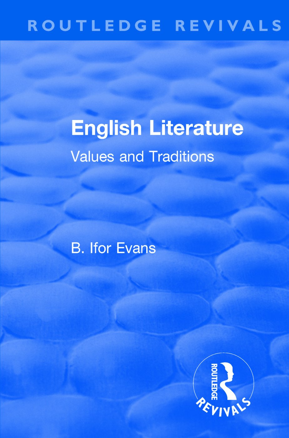 Routledge Revivals: English Literature (1962): Values and Traditions book cover