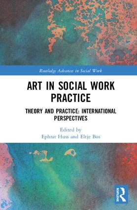 Art in Social Work Practice: Theory and Practice: International Perspectives book cover