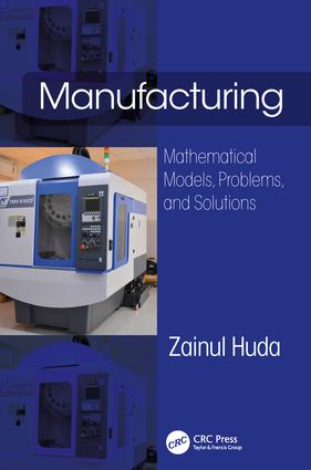 Manufacturing: Mathematical Models, Problems, and Solutions, 1st Edition (Hardback) book cover