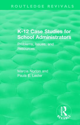 K-12 Case Studies for School Administrators: Problems, Issues, and Resources, 1st Edition (e-Book) book cover