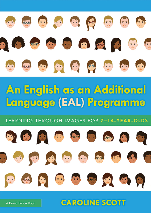 An English as an Additional Language (EAL) Programme: Learning Through Images for 7-14 Year Olds book cover