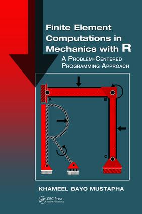 Finite Element Computations in Mechanics with R: A Problem-Centered Programming Approach, 1st Edition (Hardback) book cover