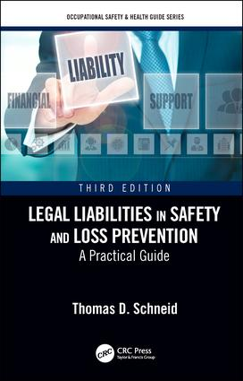Legal Liabilities in Safety and Loss Prevention: A Practical Guide, Third Edition book cover