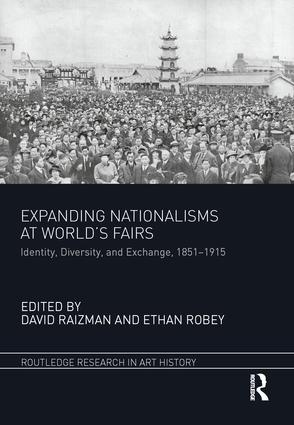Expanding Nationalisms at World's Fairs: Identity, Diversity, and Exchange, 1851-1915 book cover