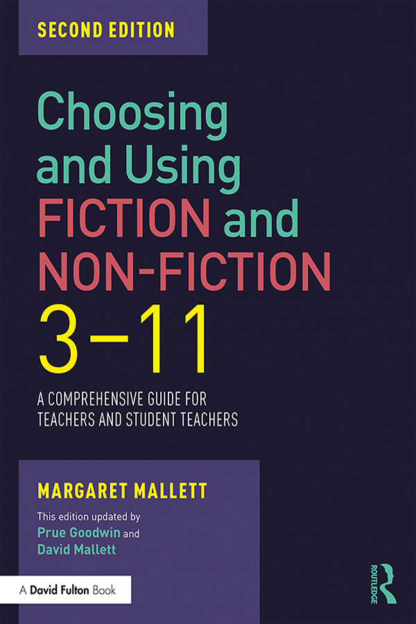 Choosing and Using Fiction and Non-Fiction 3-11: A Comprehensive Guide for Teachers and Student Teachers book cover