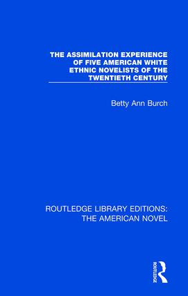 The Assimilation Experience of Five American White Ethnic Novelists of the Twentieth Century book cover