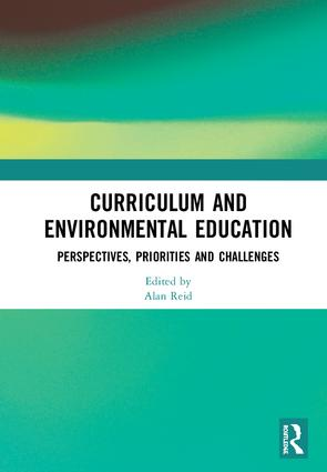 Curriculum and Environmental Education: Perspectives, Priorities and Challenges, 1st Edition (Hardback) book cover