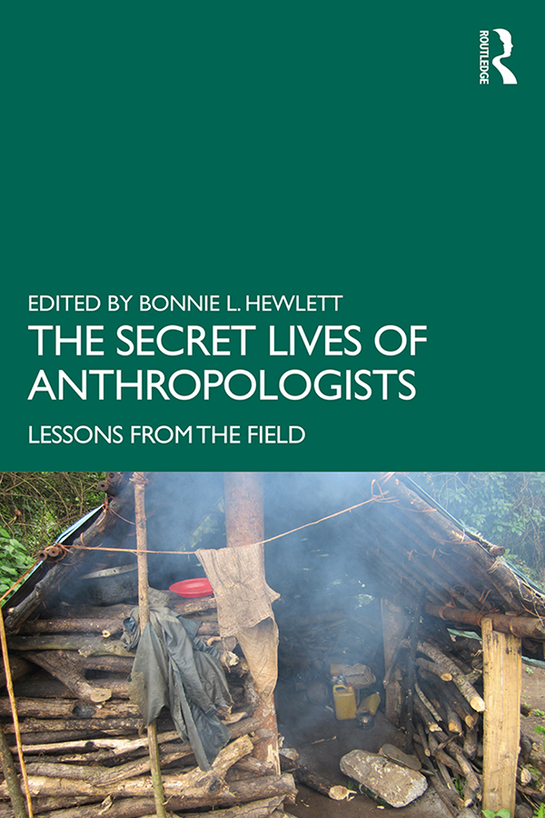 The Secret Lives of Anthropologists: Lessons from the Field book cover