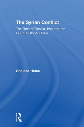 The Syrian Conflict: The Role of Russia, Iran and the US in a Global Crisis book cover