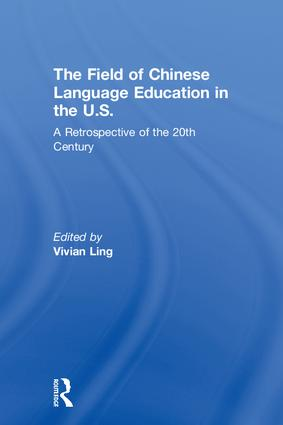 The Field of Chinese Language Education in the U.S.: A Retrospective of the 20th Century book cover