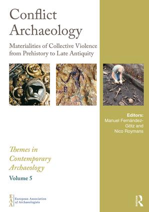 Conflict Archaeology: Materialities of Collective Violence from Prehistory to Late Antiquity (Hardback) book cover