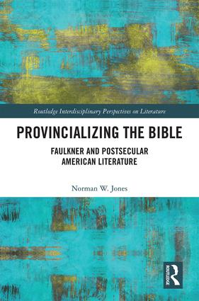 Provincializing the Bible: Faulkner and Postsecular American Literature book cover