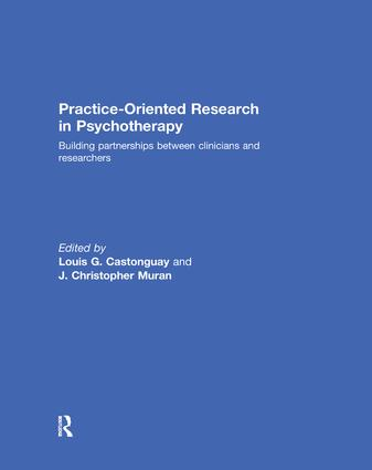 Practice-Oriented Research in Psychotherapy: Building partnerships between clinicians and researchers, 1st Edition (Paperback) book cover