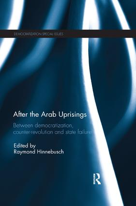 After the Arab Uprisings: Between Democratization, Counter-revolution and State Failure, 1st Edition (Paperback) book cover