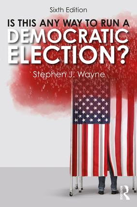 Is This Any Way to Run a Democratic Election?: 6th Edition (Paperback) book cover